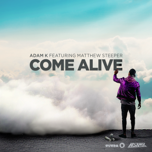Adam K feat Matthew Steeper – Come Alive [Ultra]