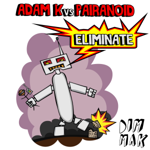 Adam K vs Pairanoid – Eliminate [Dim Mak]